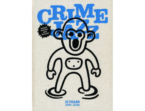 CrimeJazz words poetry & beyond 1998 – 2008 publication